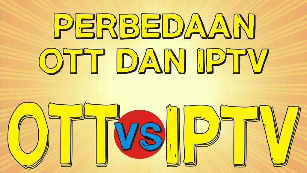 Mengenal Apa Itu IPTV dan OTT, Tren Layanan Tv Online